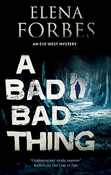 A Bad, Bad Thing from autor Elena Forbes