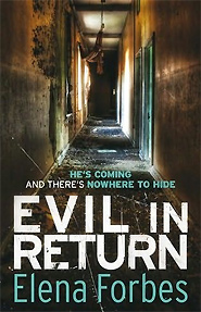 Discover more about Evil in Return by Elena Forbes