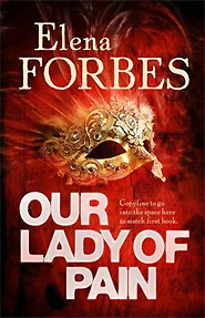 Discover more about Our Lady of Pain by Elena Forbes